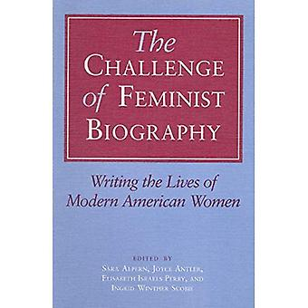 Challenge of Feminist Biograp Pb (Women in American History)