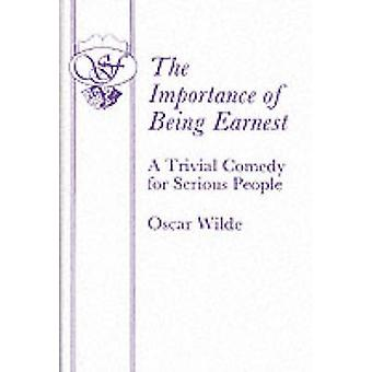 The Importance of Being Earnest  A Trivial Comedy for Serious People by Wilde & Oscar