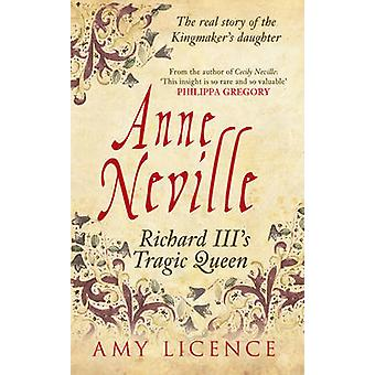Anne Neville 9781445633121 by Amy Licence