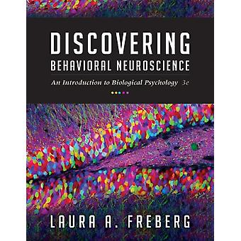 Discovering Behavioral Neuroscience: An Introduction to Biological Psychology (Hardcover) by Freberg Laura A.