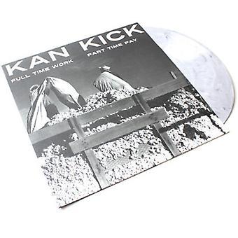 Kankick - Full Time Work Half Time Pay [Vinyl] USA import