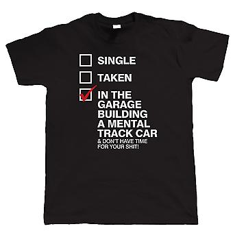 Vectorbomb, In The Garage Building A Mental Track Car, Mens Funny Trackday Car T Shirt (S to 5XL)
