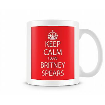 Keep Calm I Love Britney Spears Printed Mug