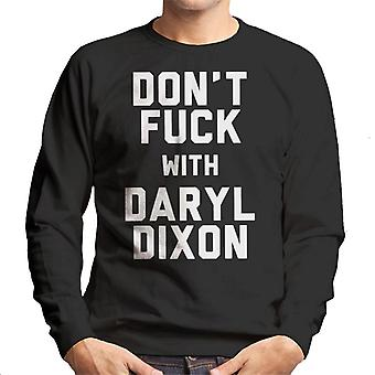 Ikke kødde med Daryl Dixon menns Sweatshirt
