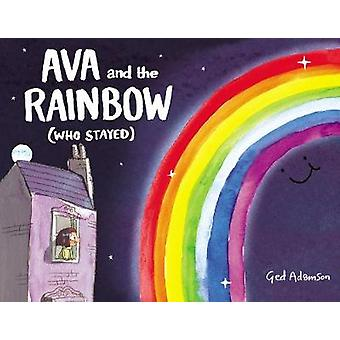 Ava and the Rainbow (Who Stayed) by Ged Adamson - 9780062670809 Book