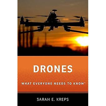 Drones - What Everyone Needs to Know by Sarah E. Kreps - 9780190235352