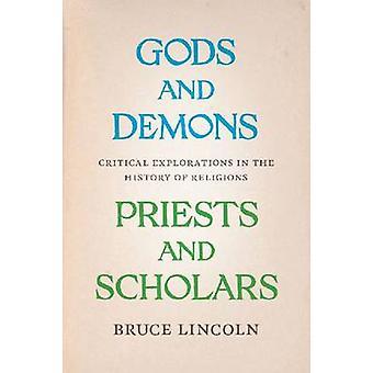 Dioses y demonios - sacerdotes y eruditos - exploraciones críticas en la