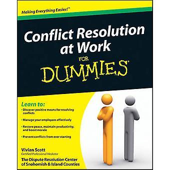Resolución de conflictos en el trabajo para Dummies por Vivian Scott - 97804705364
