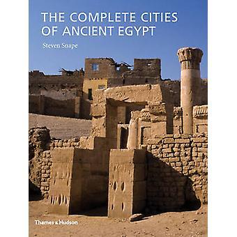 Les villes complètes de l'Egypte ancienne par Steven Snape - 9780500051795