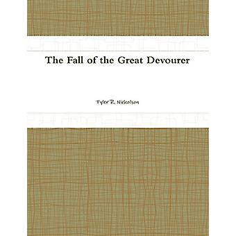 The Fall of the Great Devourer by Tyler Nicholson - 9781304882288 Book