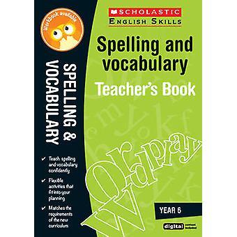 Rechtschreibung und Wortschatz Lehrer buchen (6) - Jahr 6 (3. überarbeitet