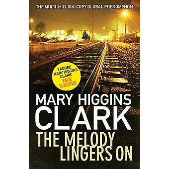 The Melody Lingers on by Mary Higgins Clark - 9781471148552 Book