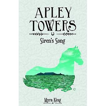 Apley Towers - Book 3 - Siren's Song by Myra King - Laurie Parsons - Su