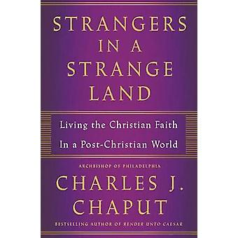 Strangers in a Strange Land by Charles J. Chaput - 9781627796743 Book