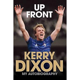 Up Front - My Autobiography by Kerry Dixon - Harry Harris - Frank Lamp