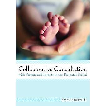 Collaborative Consultation with Parents and Infants in the Perinatal