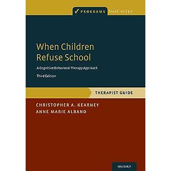 When Children Refuse School - Therapist Gude by When Children Refuse S