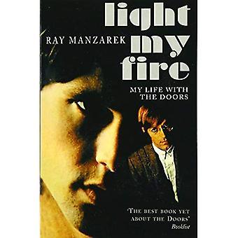 Encienda mi fuego: Mi vida con las puertas