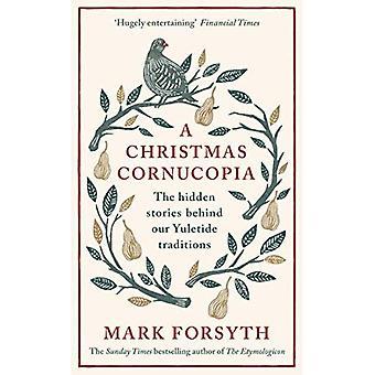 Ein Füllhorn von Weihnachten: Die verborgenen Geschichten hinter unseren weihnachtliche Traditionen