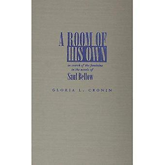Une chambre de la sienne: en quête de la féminité dans les romans de Saul Bellow (Traditions judaïques dans la littérature, la musique...