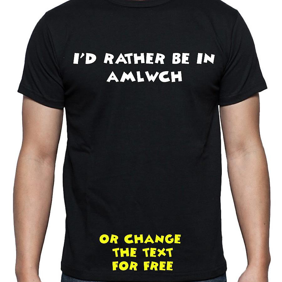 I'd Rather Be In Amlwch Black Hand Printed T shirt