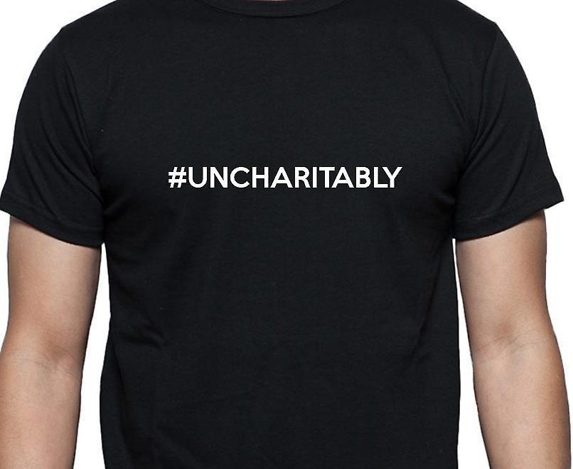 #Uncharitably Hashag Uncharitably Black Hand Printed T shirt