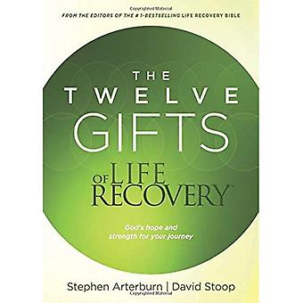 The Twelve Gifts of Life Recovery: Hope for Your Journey