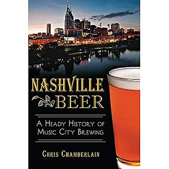 Nashville Beer: A Heady History of Music City Brewing (American Palate)