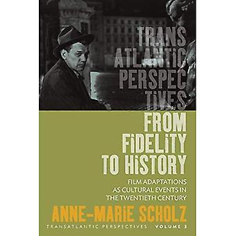 From Fidelity to History: Film Adaptations as Cultural Events in the Twentieth Century (Transatlantic Perspectives)
