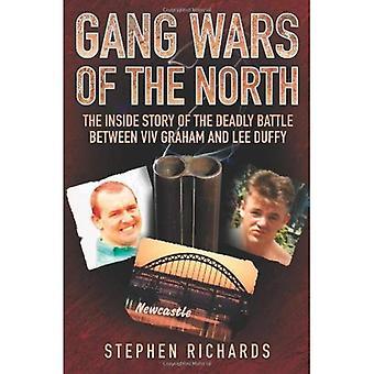 Gäng krig i norr: insidan historien om dödliga slaget mellan Viv Graham och Lee Duffy