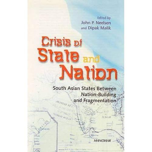 Crisis of State and Nation  South Asian States between Nation-Building and FragHommestation