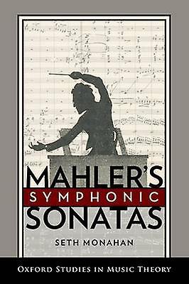Mahlers Symphonic Sonatas by Monahan & Seth