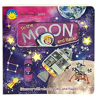 Smithosonian Kids to the Moon and Back: Discover with Wheels, Tabs and Flaps (Deluxe Activity Board Book) [Board book]