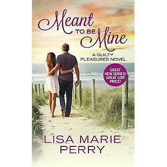 Meant to Be Mine par Lisa Marie Perry