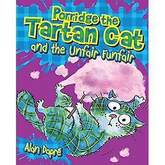 Porridge the Tartan Cat and the Unfair Funfair by Alan Dapre - 978178