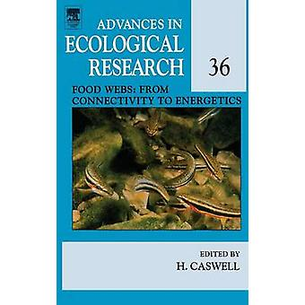 Food Webs From Connectivity to Energetics by Caswell & Hal