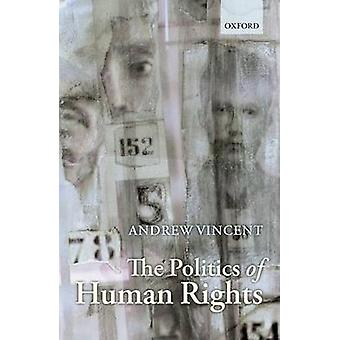 The Politics of Human Rights by Vincent & Andrew