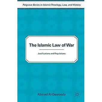 Den islamiska lagen av kriget motiveringar och förordningar av AlDawoody & Ahmed