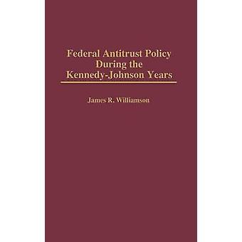 Política antitruste federal durante os anos de KennedyJohnson por Williamson & James R.