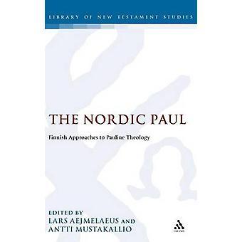 Die nordischen Paul finnische Ansätze zur Pauline Theologie durch Aejmelaeus & Lars