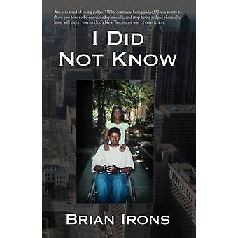 I Did Not Know by Irons & Brian