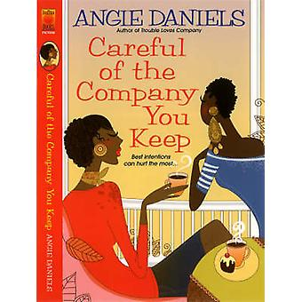 Careful of the Company You Keep by Daniels & Angie