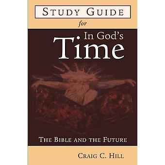 Guide d'étude en dieux fois la Bible et l'avenir de la colline & Craig C.