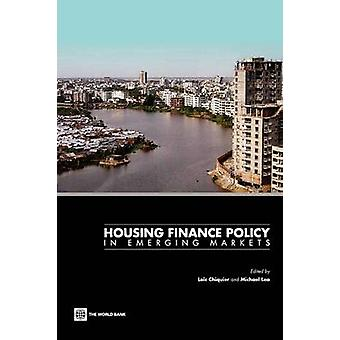 Housing Finance Policy in Emerging Markets by Chiquier & Loic