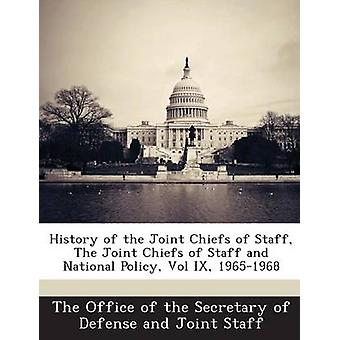 Historie af Joint Chiefs of Staff Joint Chiefs of Staff og nationale politik vol. IX 19651968 af Secretary of Defense kontor et