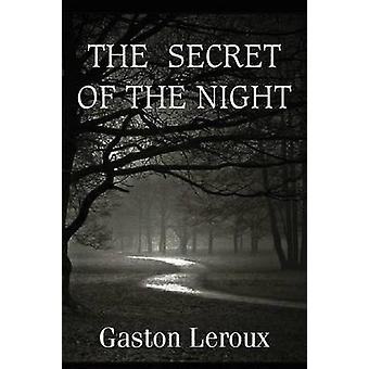 The Secret of the Night by Leroux & Gaston