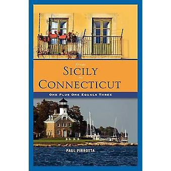From Sicily to Connecticut One Plus One Equals Three by Pirrotta & Paul