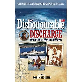 Dishonourable Discharge by Tickner & Robin