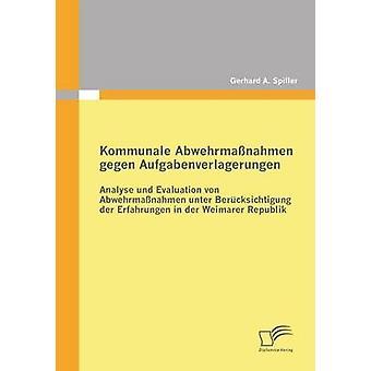Kommunale Abwehrmassnahmen Gegen Aufgabenverlagerungen by Spiller & Gerhard a.