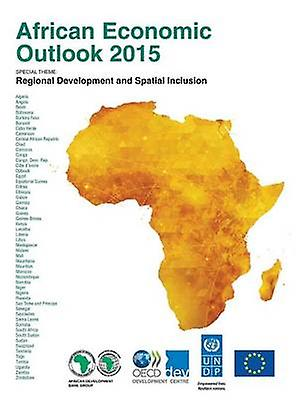 African Economic Outlook 2015  Regional Development and Spatial Inclusion by OECD